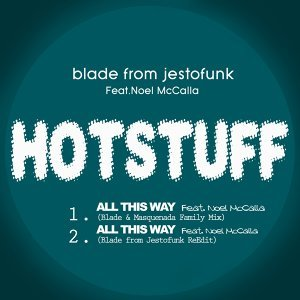 Hotstuff: All This Way - Blade & Masquenada Family Mix