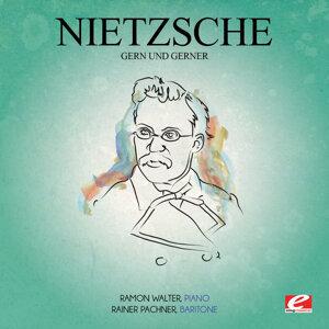 Nietzsche: Gern Und Gerner (Digitally Remastered)