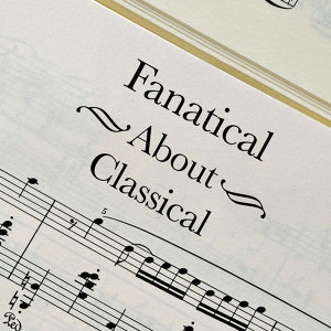 Fanatical About Classical