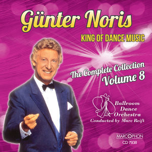 "Günter Noris ""King of Dance Music"" The Complete Collection Volume 8"