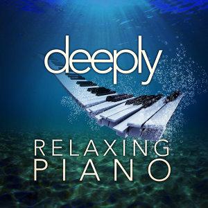 Deeply Relaxing Piano