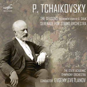 Tchaikovsky: The Seasons & Serenade for String Orchestra