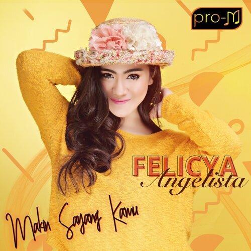 Felicya Angellista - Makin Sayang Kamu