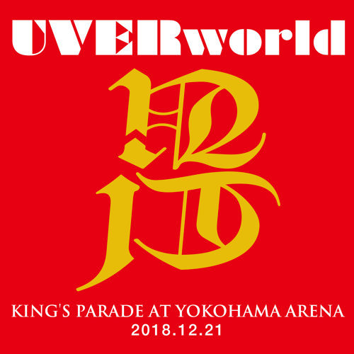 UVERworld KING'S PARADE at Yokohama Arena 2018.12.21