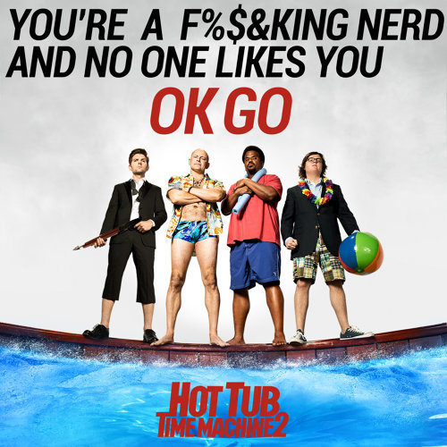 You're a Fucking Nerd and No One Likes You