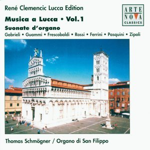 Musica a Lucca Vol. 1 - Organ Works