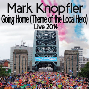 Going Home (Theme Of The Local Hero) - Live / 2014