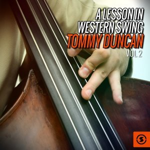 A Lesson in Western Swing: Tommy Duncan, Vol. 2