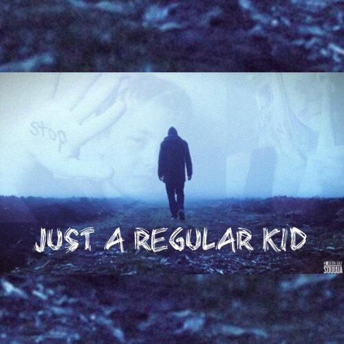 Just a Regular Kid