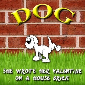 She Wrote Her Valentine on a House Brick