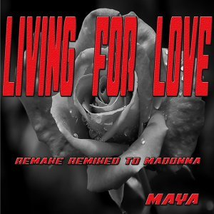 Living for Love - Remake Remixed To Madonna