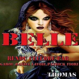 Belle : rendu célèbre par Garou, Daniel Lavoie, Patrick Fiori