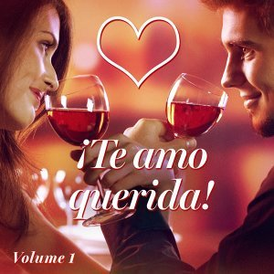¡Te Amo Querida! Feliz Día de San Valentín, Vol. 1