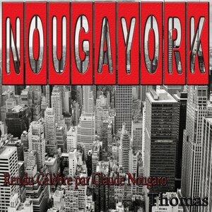 Nougayork: rendu célèbre par Claude Nougaro