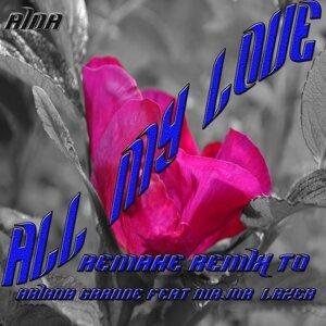 All My Love: Remake Remix Ariana Grande feat. Major Lazer