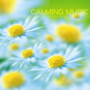 Calming Music - Calm Music and Relaxing Songs for Peace, Meditation and Balancing