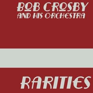Bob Crosby and His Orchestra - Rarities