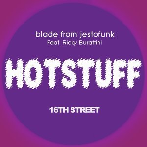 Hotstuff: 16th Street - Blade from Jestofunk Edit Mix