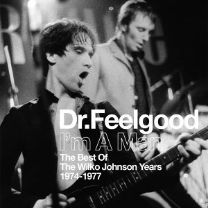 I'm A Man - Best Of The Wilko Johnson Years 1974-1977