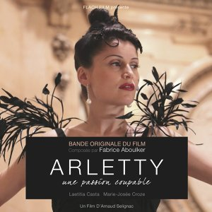 Arletty, une passion coupable - Bande originale du film d'Arnaud Selignac