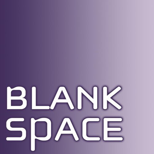Blank Space (Taylor Swift Covers)