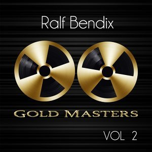 Gold Masters: Ralf Bendix, Vol. 2