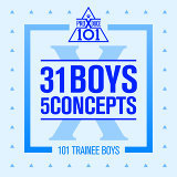 PRODUCE X 101 - 31 Boys 5 Concepts