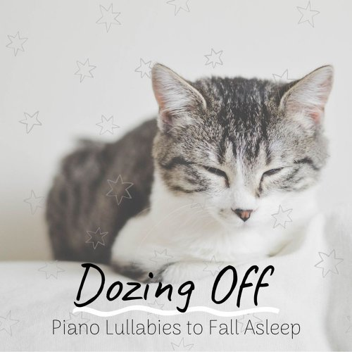 Dozing Off - Piano Lullabies to Fall Asleep