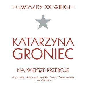 Gwiazdy XX wieku- Katarzyna Groniec