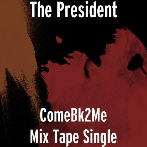 ComeBk2Me Mix Tape Single