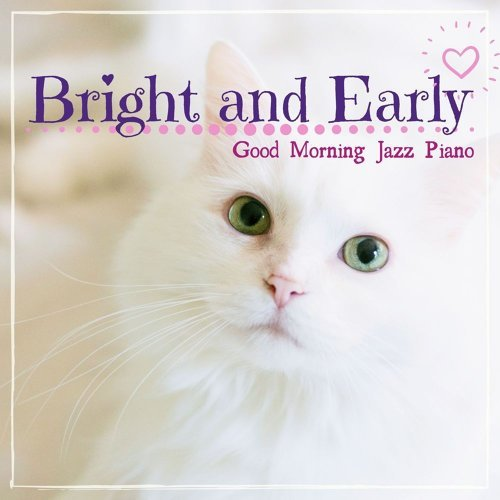 Bright and Early (Good Morning Jazz Piano)