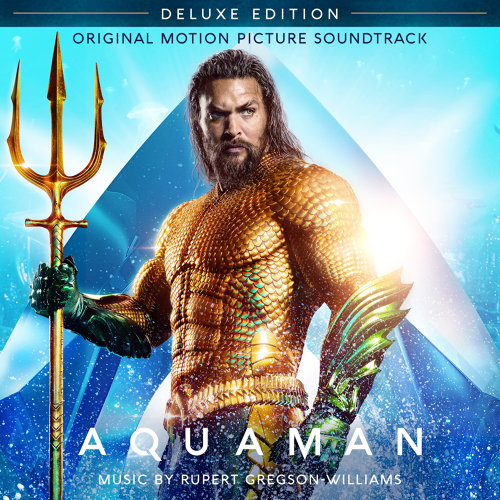 Aquaman (Original Motion Picture Soundtrack) - Deluxe Edition