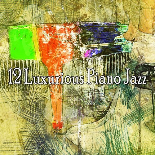 12 Luxurious Piano Jazz