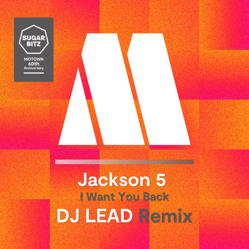I Want You Back - DJ Lead Remix