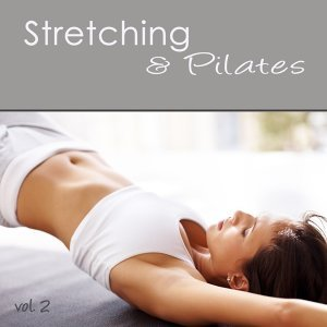 Stretching & Pilates Exercise Music, vol. 3 - Easy Listening Music 4 Pilates at Home, Stretch, Yoga Pilates, Cool Down & Home Fitness