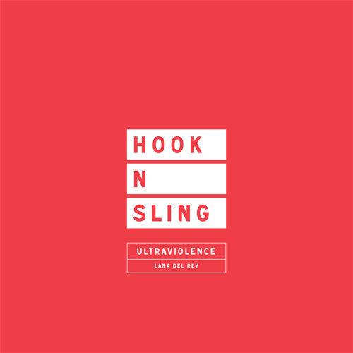 Ultraviolence - Hook N Sling Remix