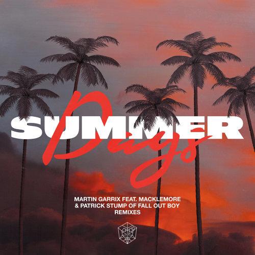 Summer Days (feat. Macklemore & Patrick Stump of Fall Out Boy) - Remixes