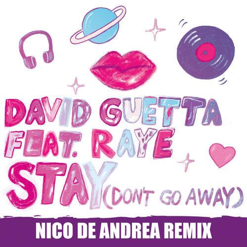 Stay (Don't Go Away) [feat. Raye] - Nico De Andrea Remix