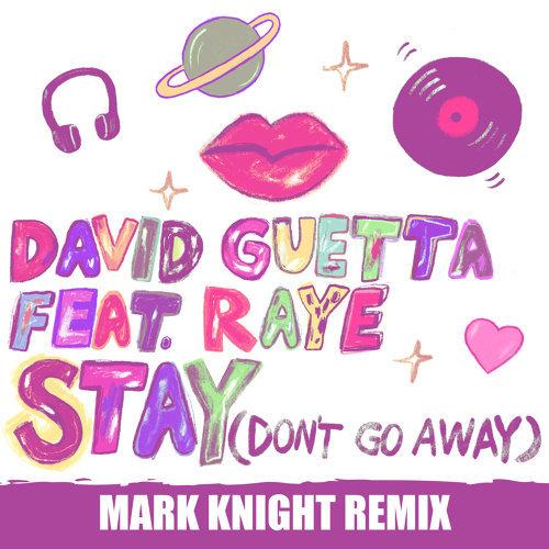 Stay (Don't Go Away) [feat. Raye] - Mark Knight Remix