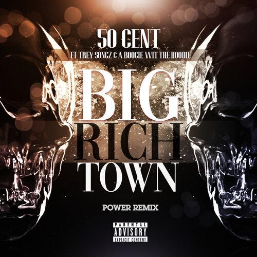 Big Rich Town Power Remix