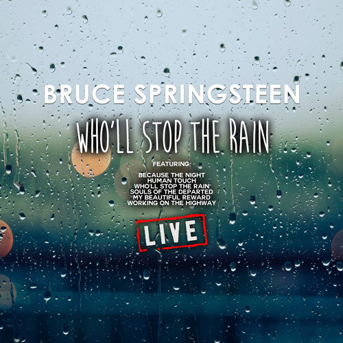Who'll Stop The Rain - Live