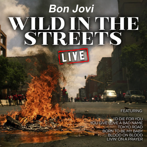 Wild In The Streets - Live