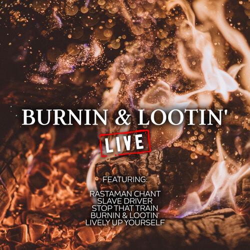 Burnin & Lootin' - Live