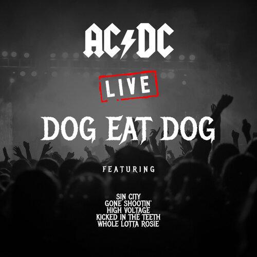 Dog Eat Dog - Live