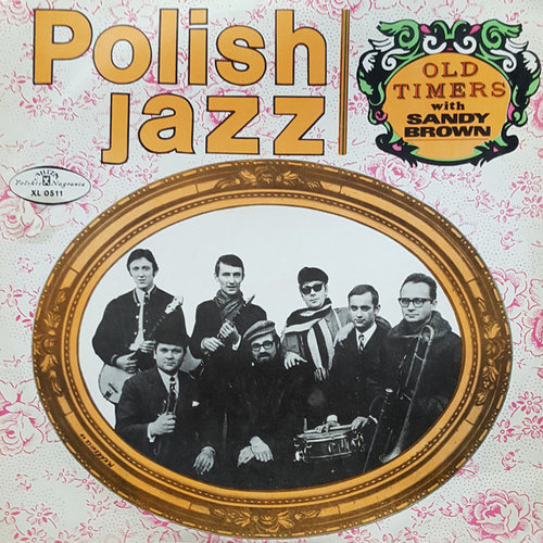 Old Timers with Sandy Brown - Polish Jazz, Vol. 16