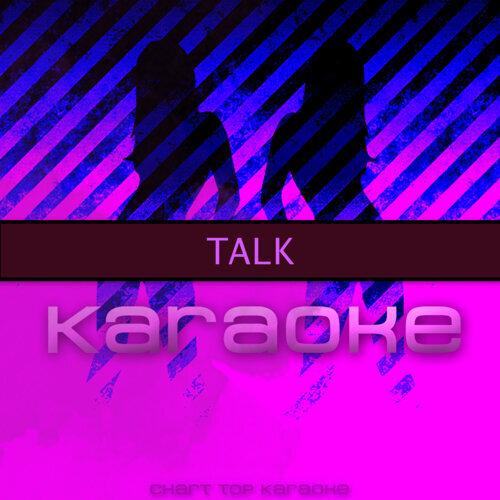 Chart Top Karaoke - Talk (Originally Performed by Khalid