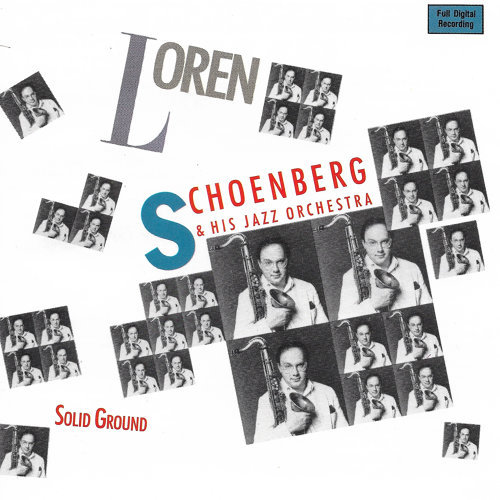 Loren Schoenberg and His Jazz Orchestra: Solid Ground