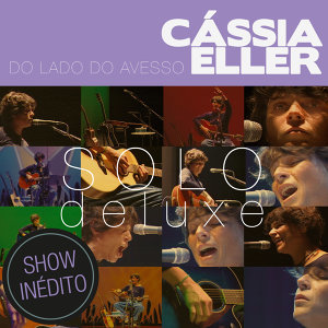 Do Lado Do Avesso – Cássia Eller – SOLO - Deluxe Edition