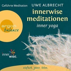 Innerwise Meditationen - Inner Yoga - Geführte Meditation - Gekürzte Fassung
