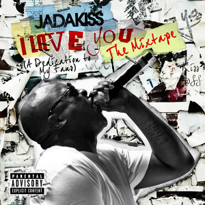 I LOVE YOU (A Dedication To My Fans) The Mixtape - Explicit Version